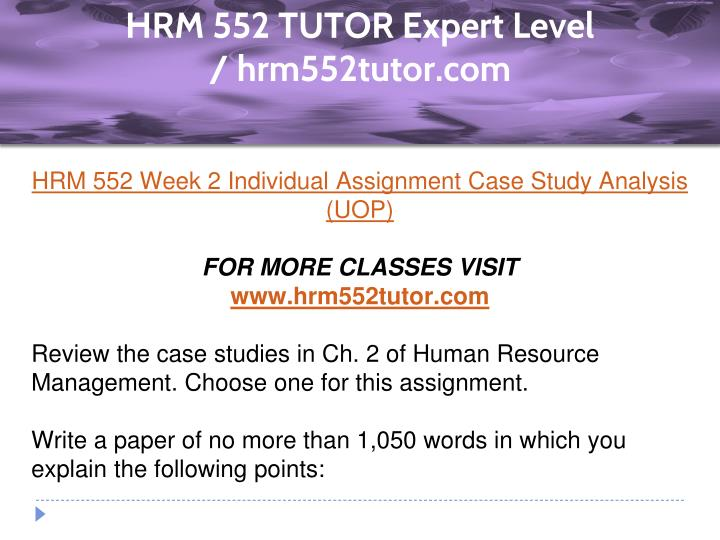 hrm 552 week 2 case study analysis University of phoenix hrm 552 complete study materials download now week 2 case study analysis case study analysisreview the case studies in ch 2.