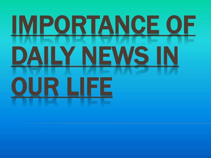 importance of daily news in our life n.