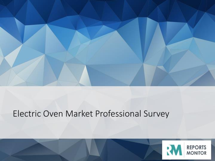 electric oven market professional survey n.