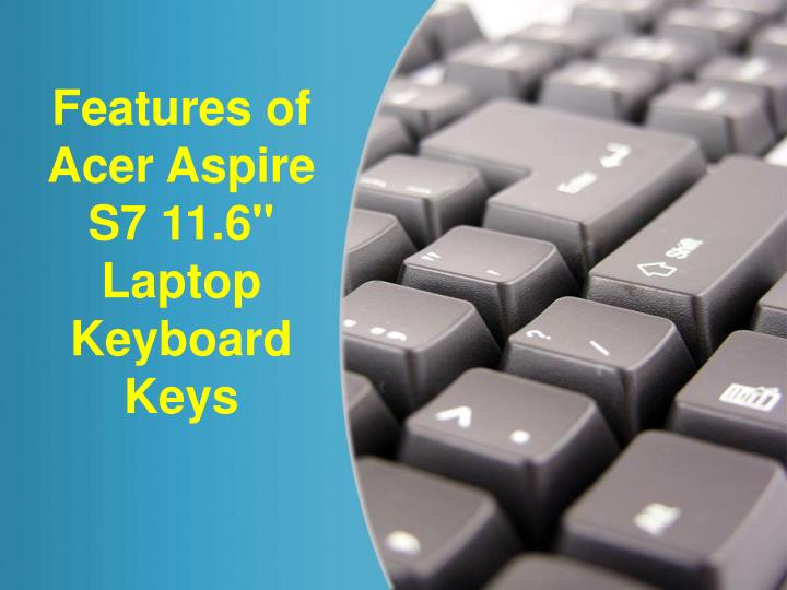 features of acer aspire s7 11 6 laptop keyboard n.