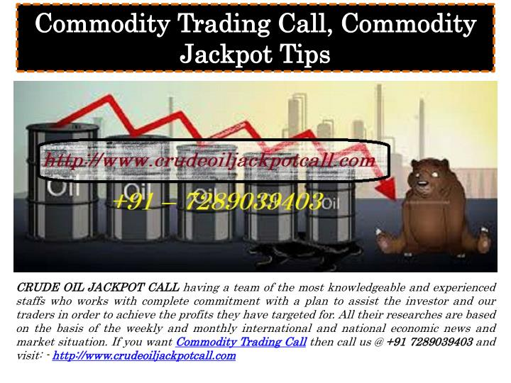 commodity trading call commodity jackpot tips n.