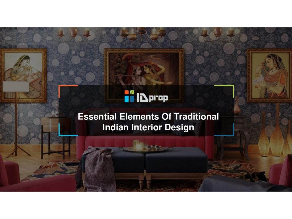 Ppt Essential Elements Of Traditional Indian Interior Design Powerpoint Presentation Id 7580589
