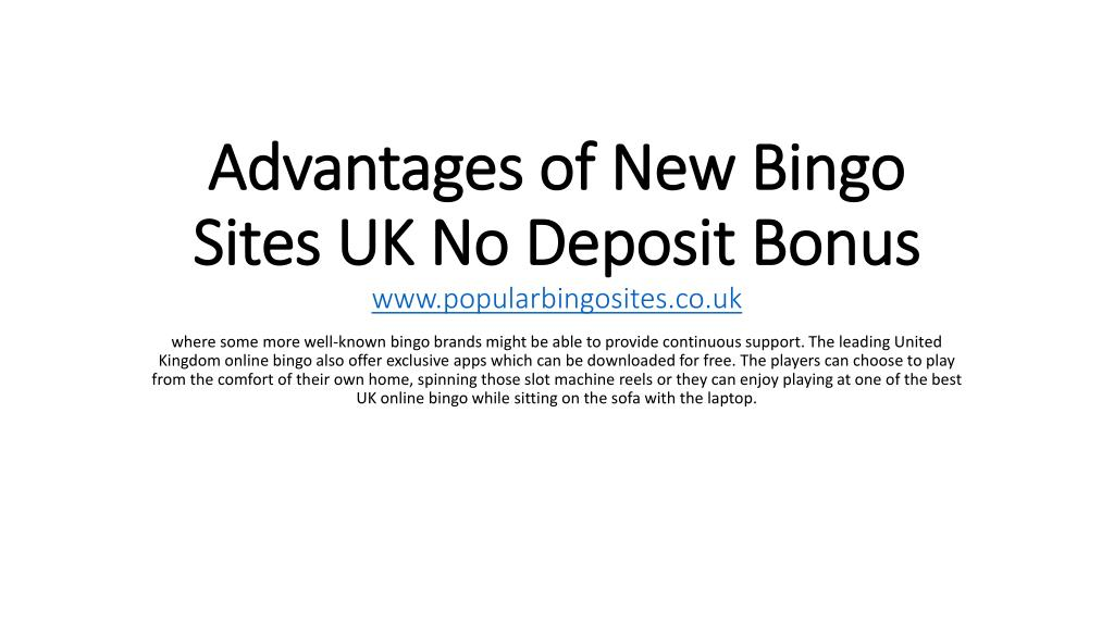 Ppt Advantages Of New Bingo Sites Uk No Deposit Bonus Powerpoint Presentation Id 7580876