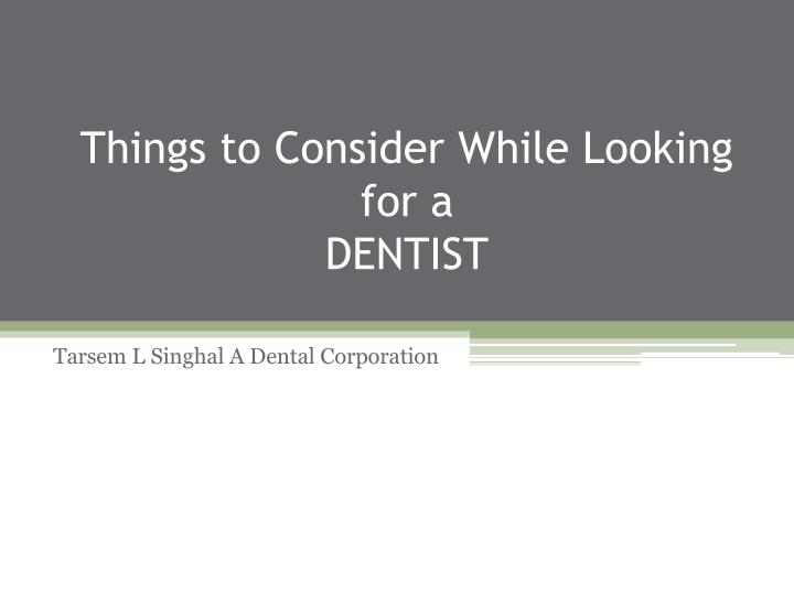 things to consider while looking for a dentist n.