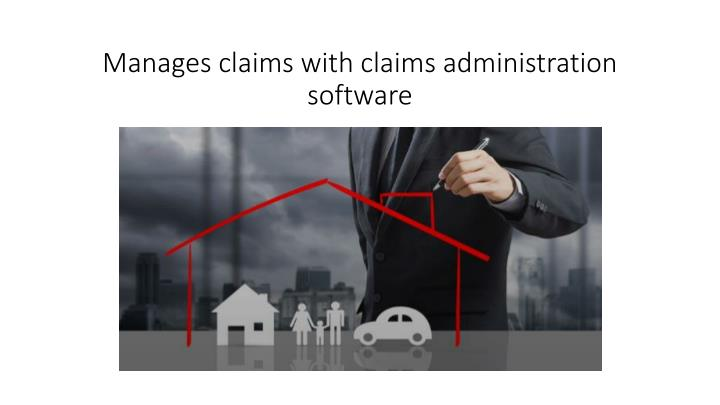 manages claims with claims administration software n.