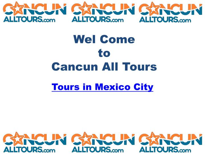 wel come to cancun all tours n.