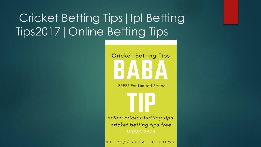 PPT - Cricket Betting Tips|Ipl Betting Tips2017|Online Betting Tips