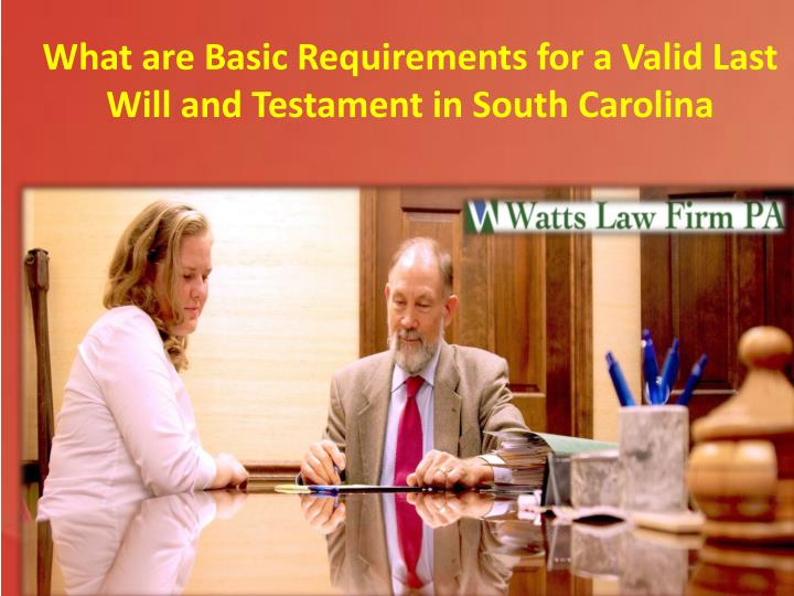 what are basic requirements for a valid last will n.