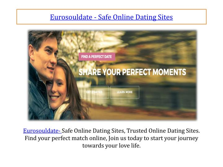 safest online dating site Thankfully, many online services provide tips for staying safe in the online dating world, like meeting in a public place and not giving out too much personal information some websites also offer verification to put your mind at ease by connecting other social media accounts, like twitter and facebook, to a person's online dating account.