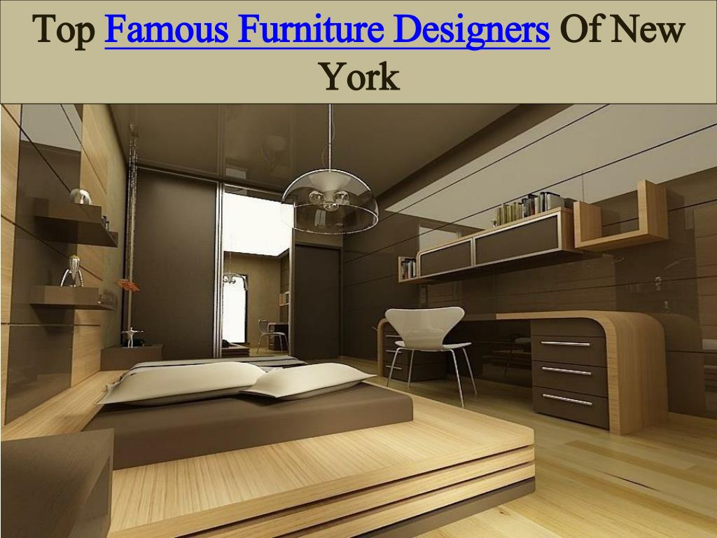 Ppt Top Famous Furniture Designers Of New York Powerpoint Presentation Id 7584651