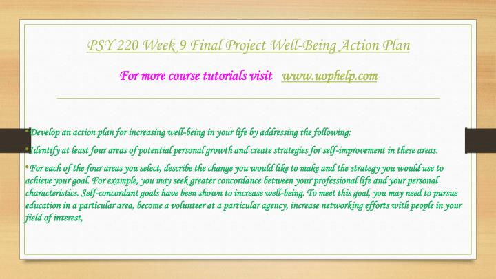 psy 220 week 9 wellbeing action plan Version 14 02 june 2016 1 family wellbeing assessment & plan (in order for us to offer help to a family through the wellbeing service, their consent must have been obtained.