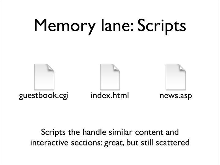 Memory lane: Scripts