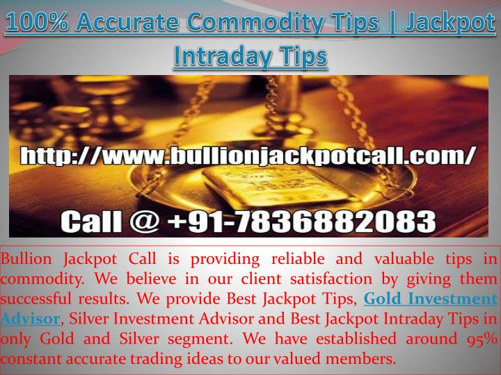 100 accurate commodity tips jackpot intraday tips n.