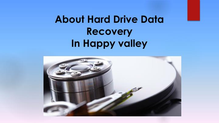about hard drive data recovery in happy valley n.