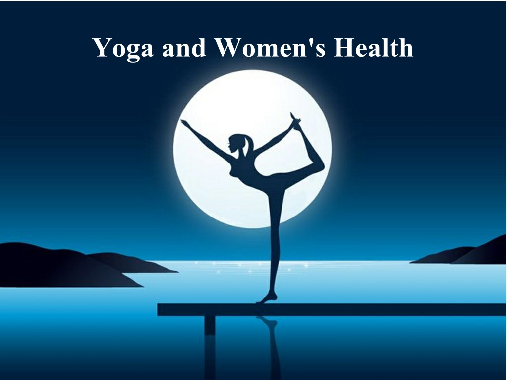 Ppt Yoga And Women S Health Powerpoint Presentation Free Download Id 7586884