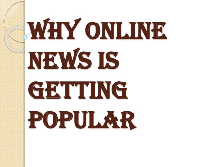 why online news is getting popular n.