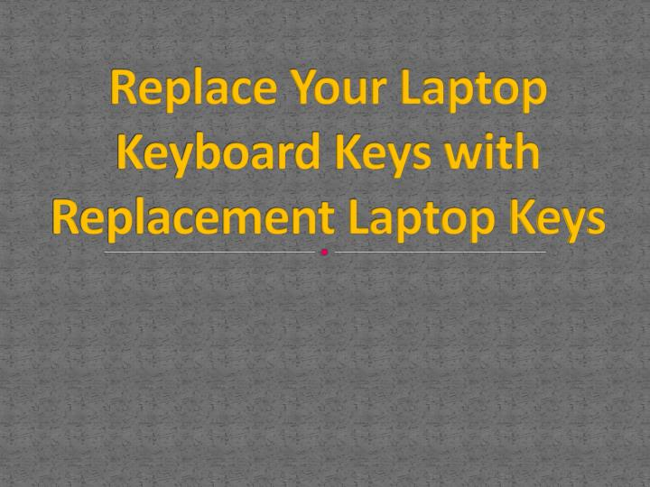 replace your laptop keyboard keys with replacement laptop keys n.