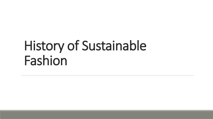 history of sustainable fashion n.