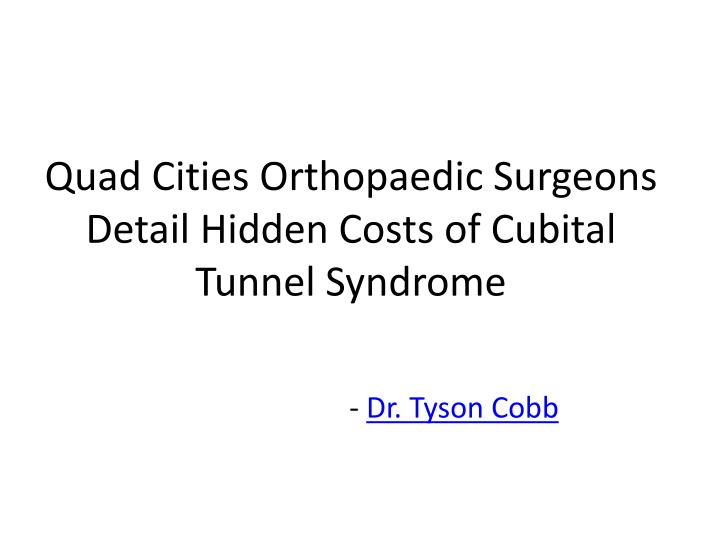 quad cities orthopaedic surgeons detail hidden costs of cubital tunnel syndrome n.