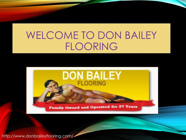 Elegant Welcome To Don Bailey Flooring