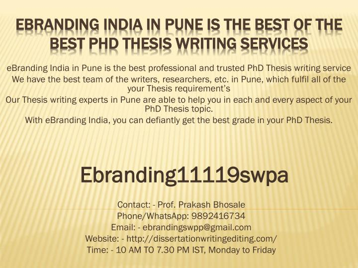 thesis writing services in pune Chanakya research - phd thesis help services in pune chanakya research offers phd thesis consultation services we value excellent academic writing and strive to provide outstanding essay writing services each and every time you place an order.