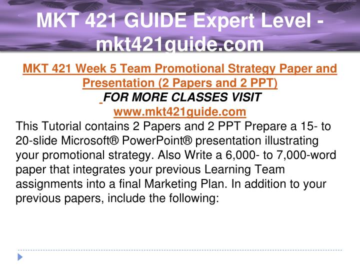 mkt 421 power point Mkt 421 week 1 marketing mix presentation buy solutions: resource review week 1 learning acivities such as chapter readings and publisher powerpoint presentation.