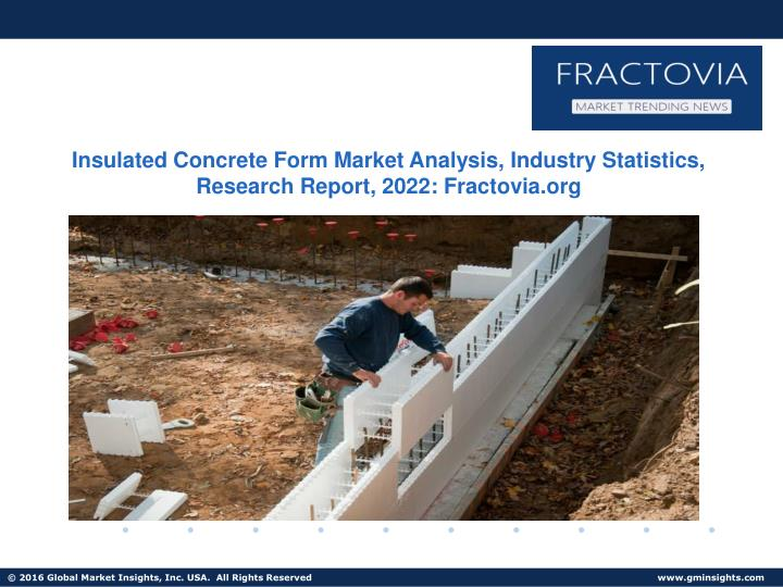 PPT - Insulated Concrete Form Market Industrial Forecast and