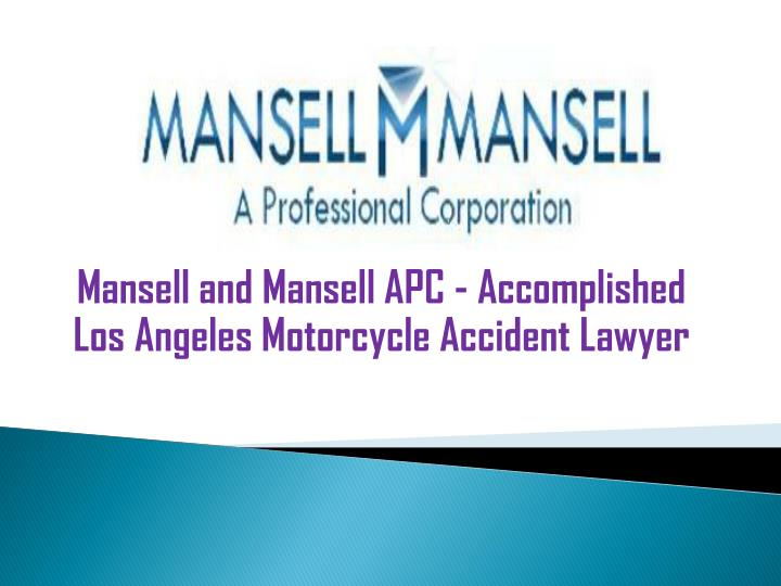 PPT - Mansell and Mansell APC - Accomplished Los Angeles ...