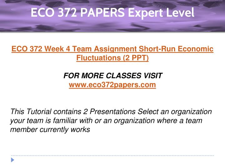 eco 372 team paper Eco 372 team paper by prof international trade and finance speech principles of macroeconomics eco 372 (3 pages | 1405 words) foreign exchange rates.