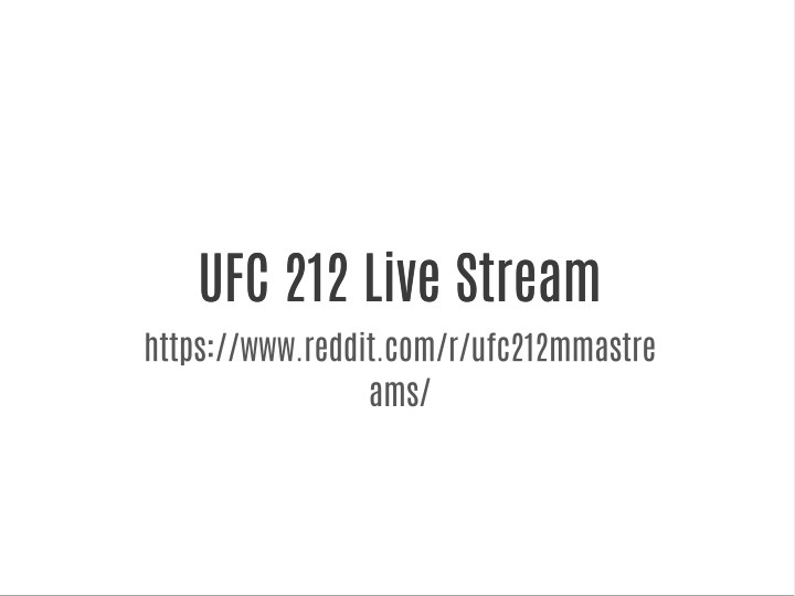 PPT - UFC 212 Live Stream PowerPoint Presentation - ID:7593432