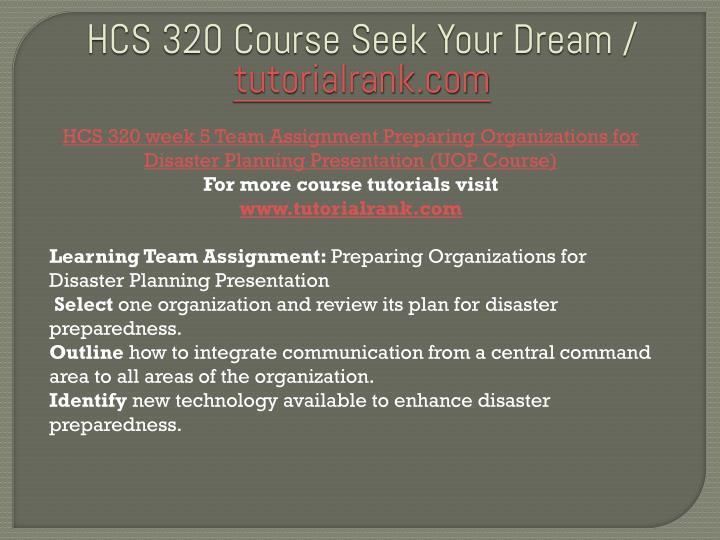 hcs 320 week 5 preparing organizations for disaster planning