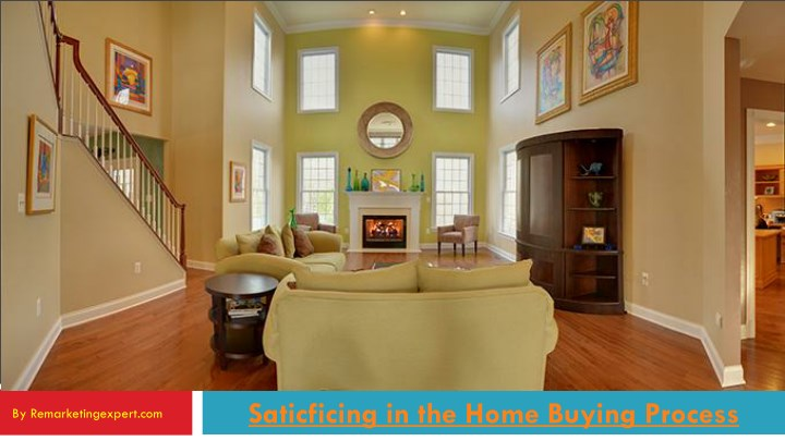 saticficing in the home buying process n.