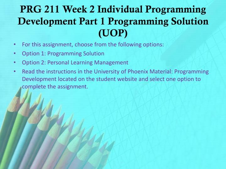 prg 211 Prg/211 algorithms and logic for computer programming the latest version a+ study guide prg 211 entire course li.