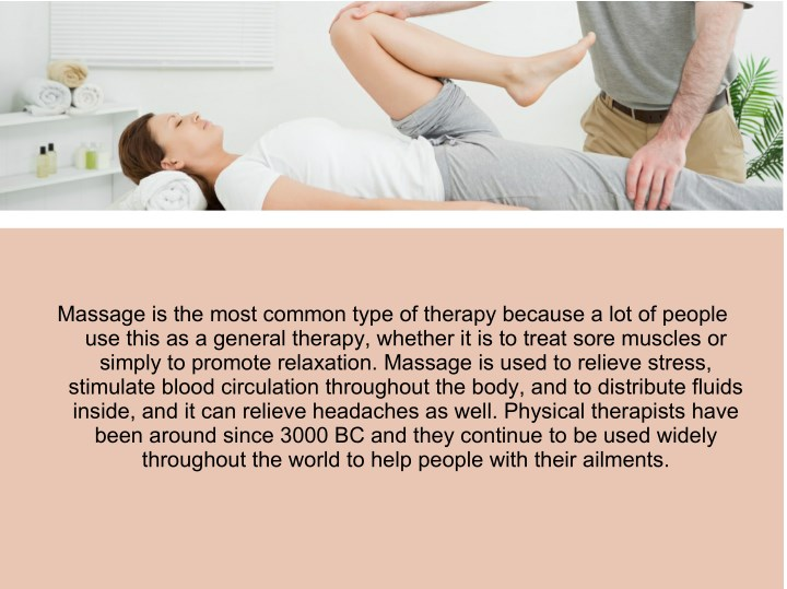 Massage is the most common type of therapy because a lot of people