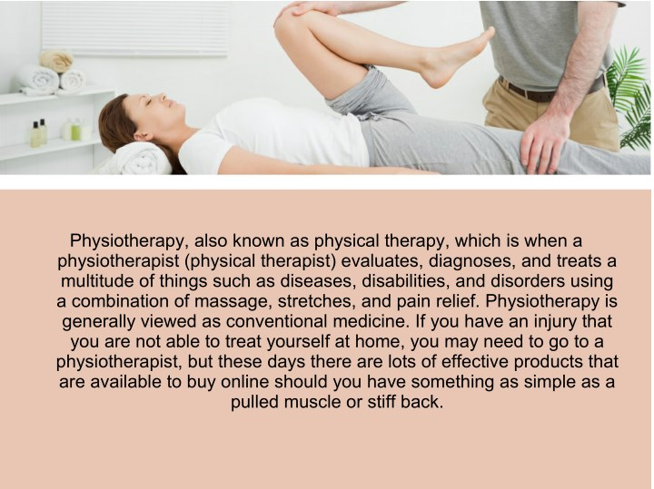 Physiotherapy also known as physical therapy