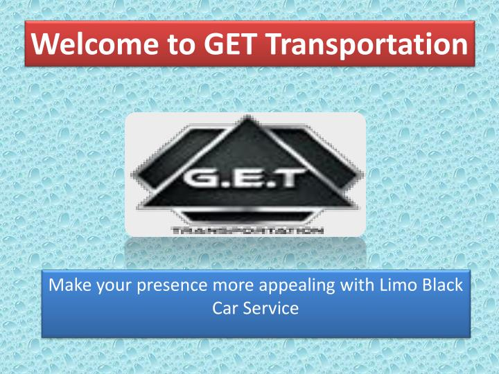 welcome to get transportation n.