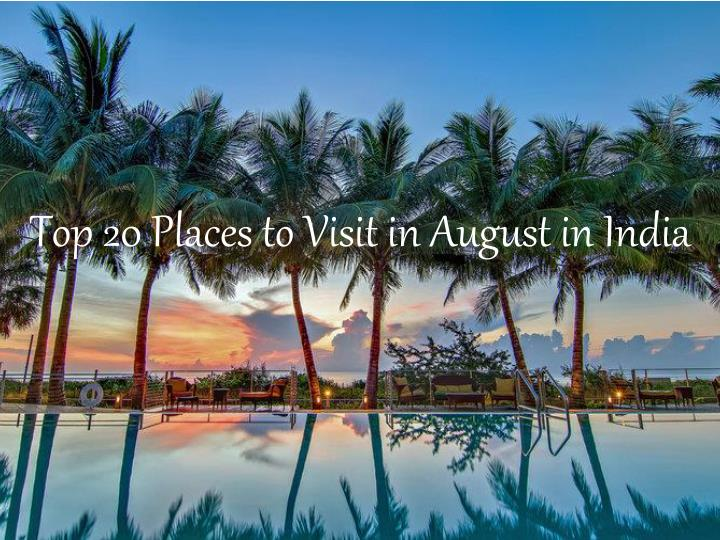 PPT - Top 20 Places to Visit in August in India ...