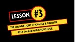 lesson 3 the foundations of change growth rely