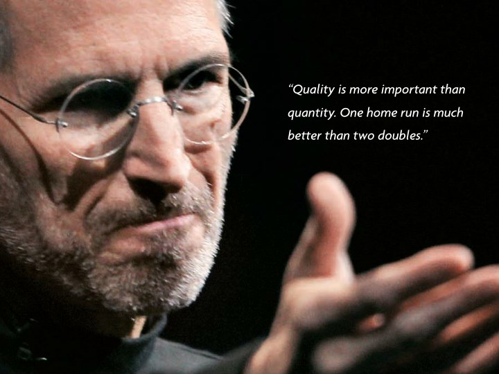 """""""Quality is more important than"""