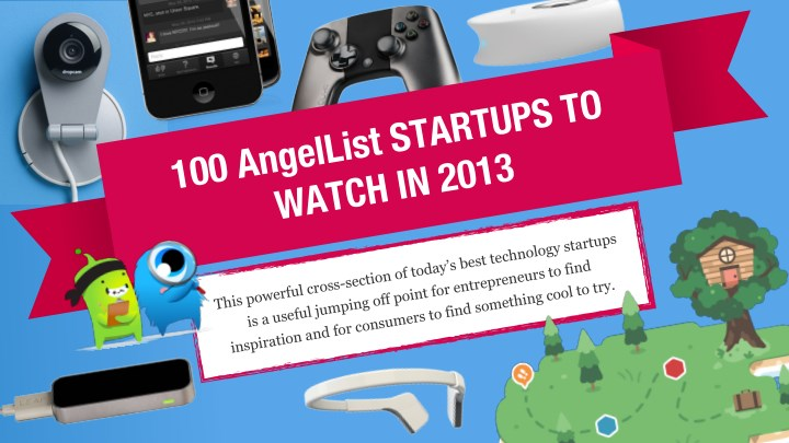 100 angellist startups to watch in 2013 this n.