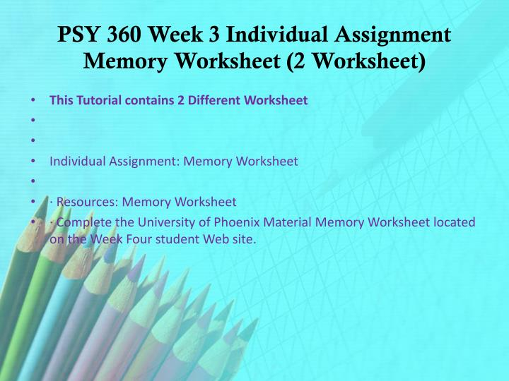 psy 360 memory worksheet essay example Psy/360 entire course week 4 assignment memory worksheet week 4 one minute paper psy/360 week 5 discussion questions week 5 assignment language essay.