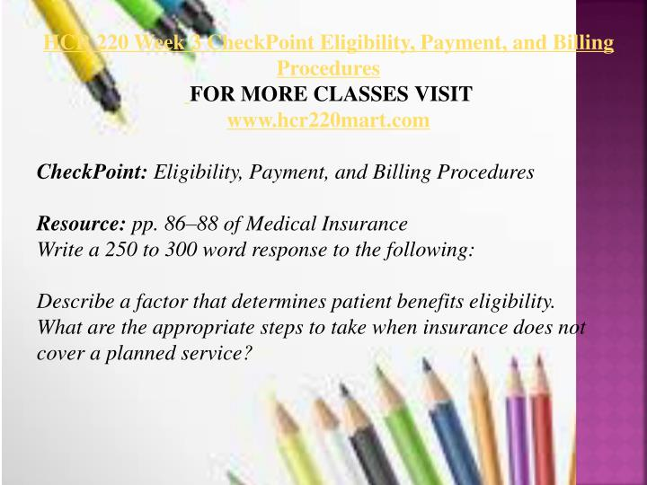 hcr 220 checkpoint eligibility payment and billing procedures Checkpoint: eligibility, payment, and billing procedures  approx 275 words / page font: 12 point arial/times new roman double line spacing.