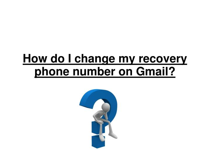 how do i change my recovery phone number on gmail n.