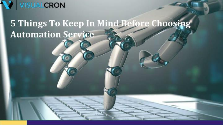 5 things to keep in mind before choosing automation service n.
