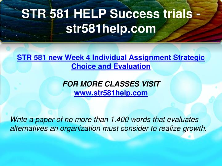 str 581 strategic choice and evaluation paper View essay - str 581 career connection - values and strategy paper   an evaluation of the role played by the company's mission will be presented to.