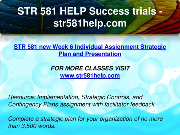 str 581 week 6 team assignment Str 581 week 6 assignment final strategic plan   str 581 week 4 assignment strategic plan part 3  cmgt 540 week 6 individual assignment final strategic plan.