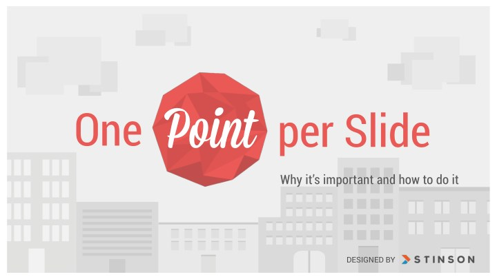 One Point Per Slide – Why It's Important and How to Do It
