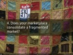 4 does your marketplace consolidate a fragmented