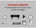 externaltriggers theinformationforwhattodonext