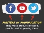 masters of manipulation they make products